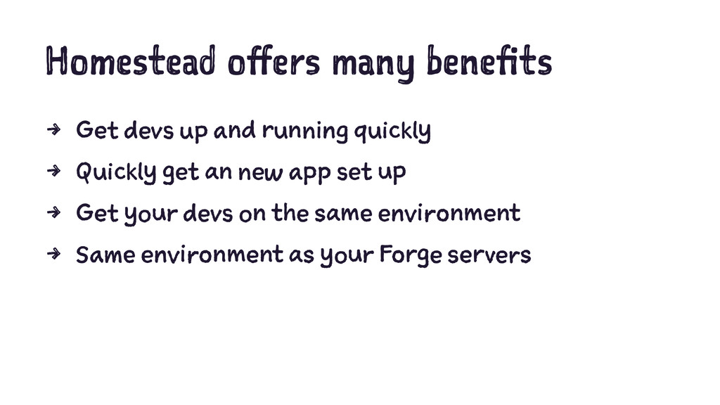Homestead offers many benefits 4 Get devs up an...