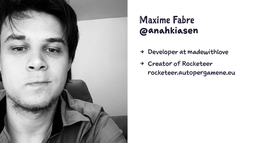 Maxime Fabre @anahkiasen 4 Developer at madewit...