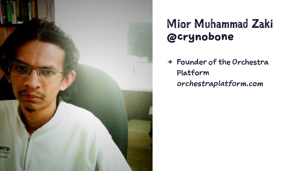Mior Muhammad Zaki @crynobone 4 Founder of the ...
