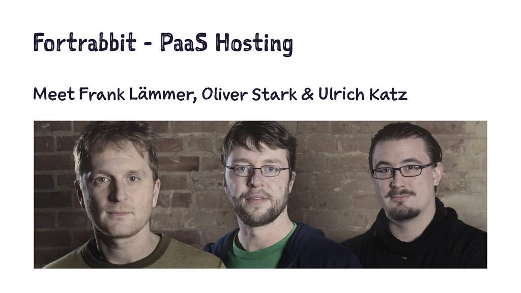 Fortrabbit - PaaS Hosting Meet Frank Lämmer, Ol...