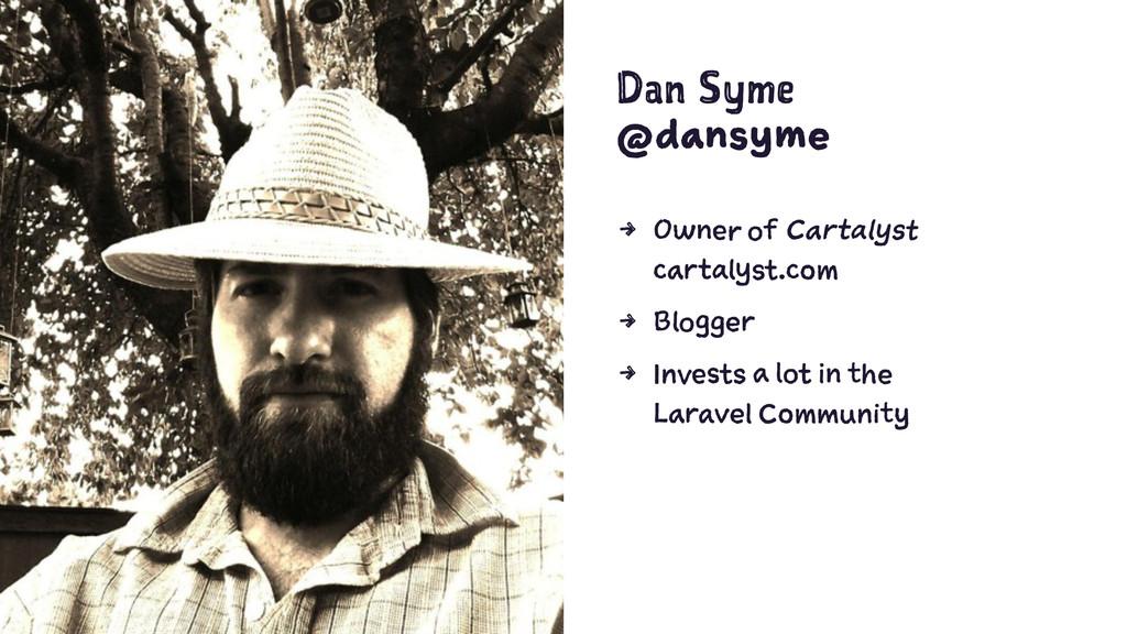 Dan Syme @dansyme 4 Owner of Cartalyst cartalys...