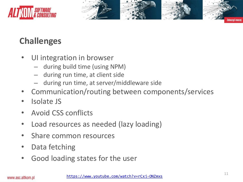 11 Challenges • UI integration in browser – dur...
