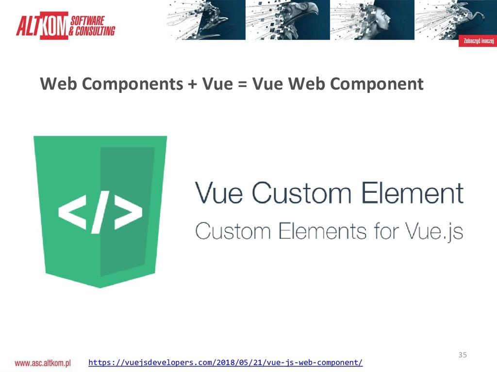35 Web Components + Vue = Vue Web Component htt...