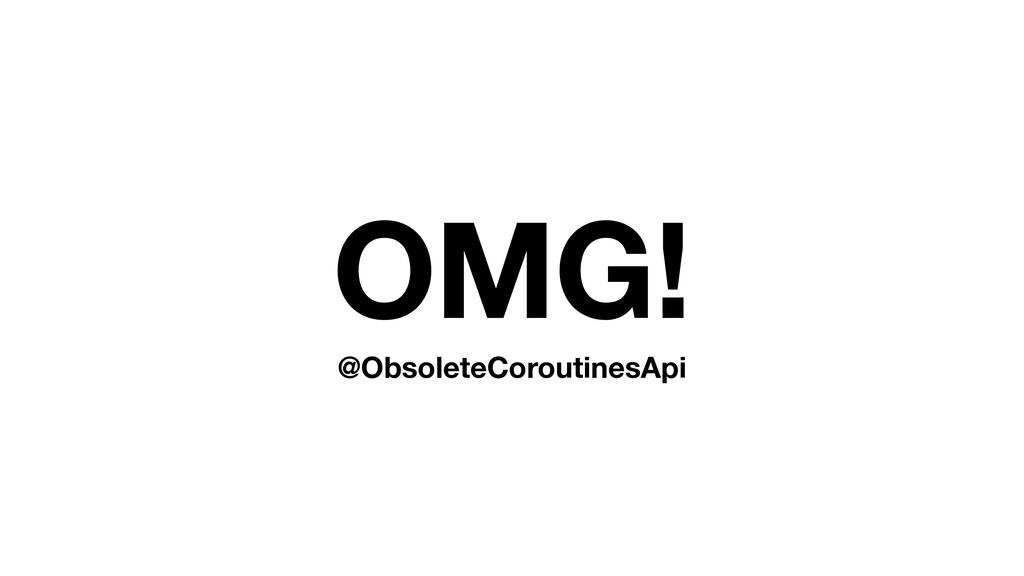 OMG! @ObsoleteCoroutinesApi