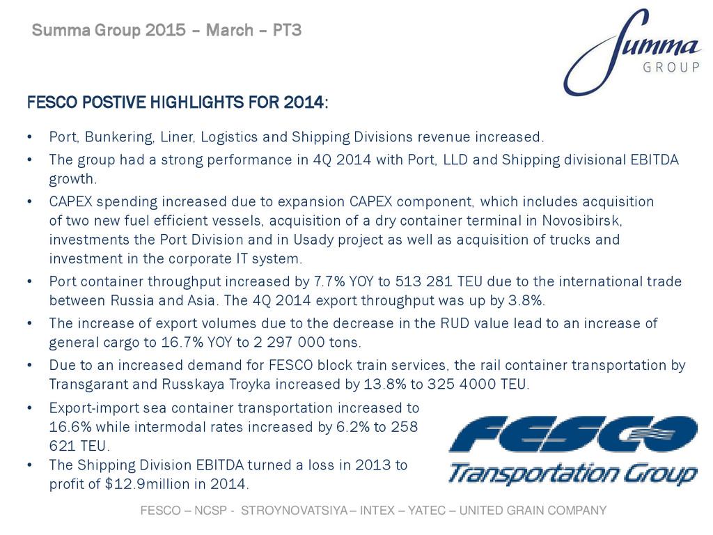 FESCO POSTIVE HIGHLIGHTS FOR 2014: • Port, Bunk...