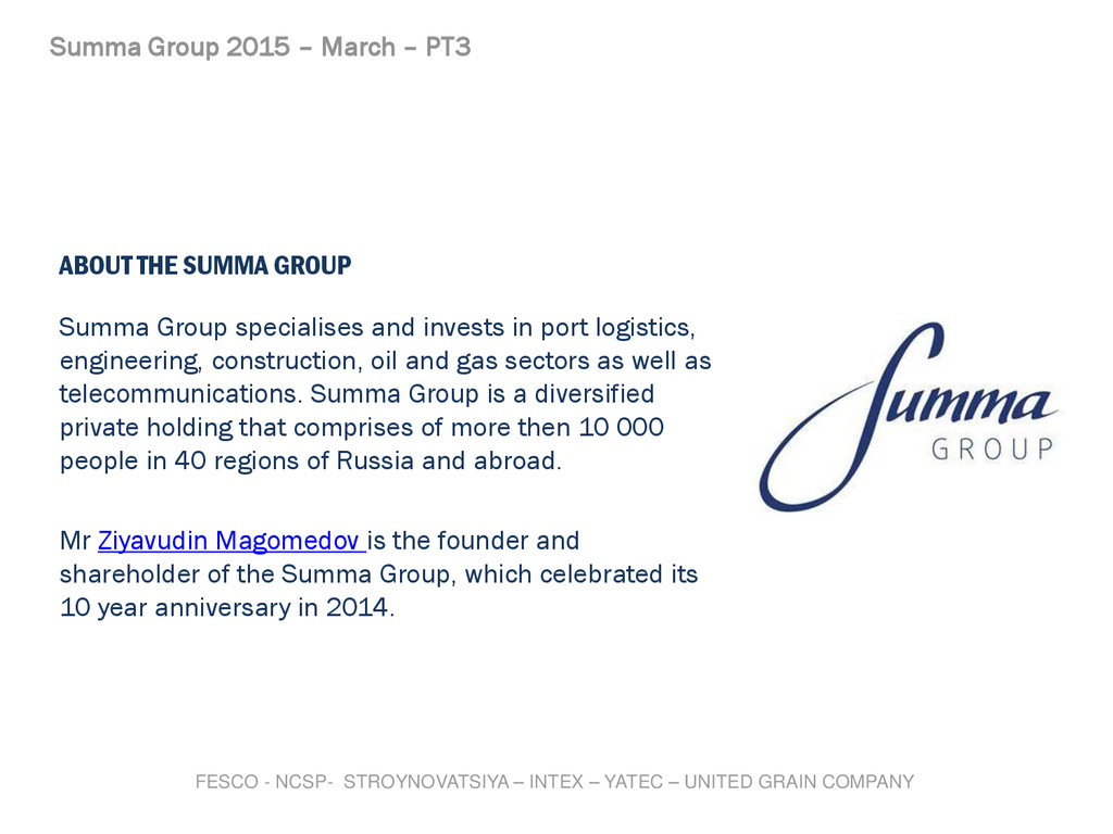 ABOUT THE SUMMA GROUP Summa Group specialises a...