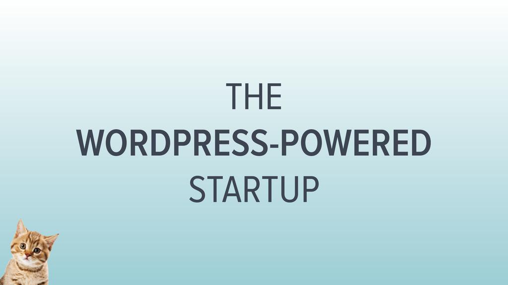 THE WORDPRESS-POWERED STARTUP