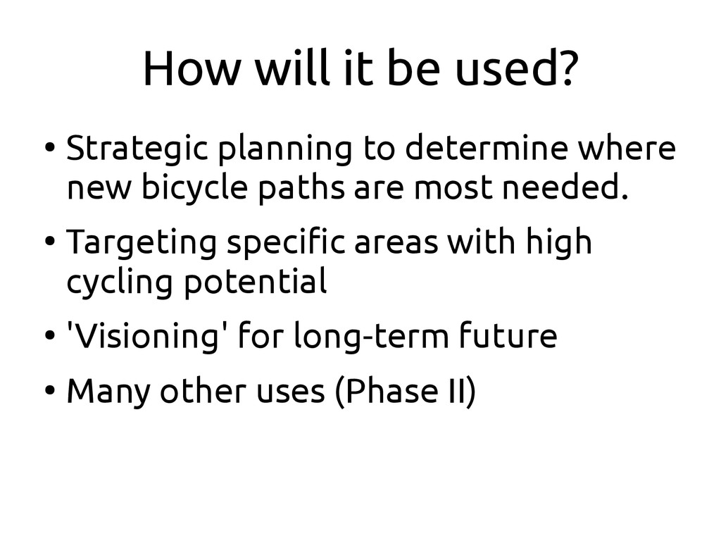 How will it be used? ● Strategic planning to de...