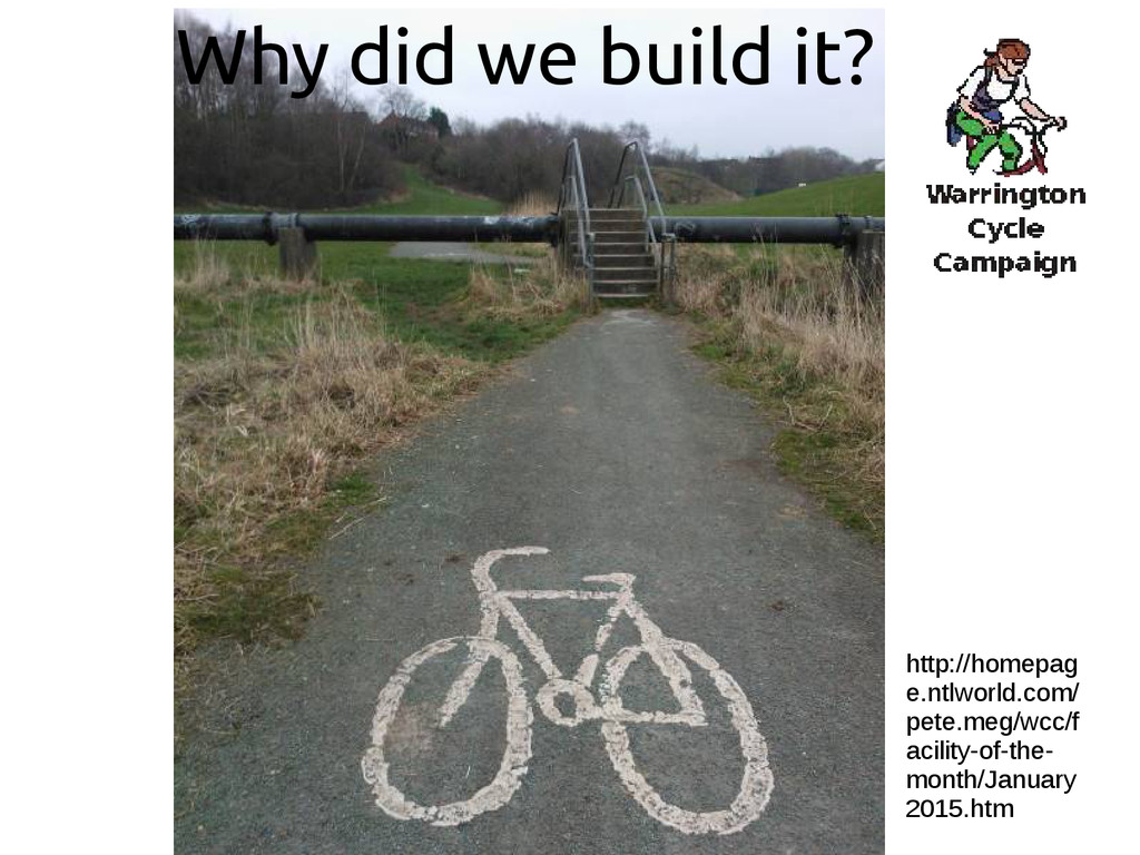Why did we build it? http://homepag e.ntlworld....