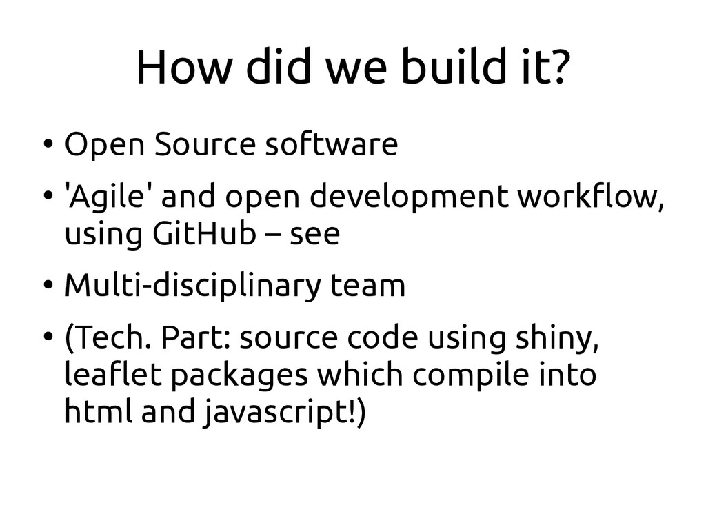 How did we build it? ● Open Source software ● '...