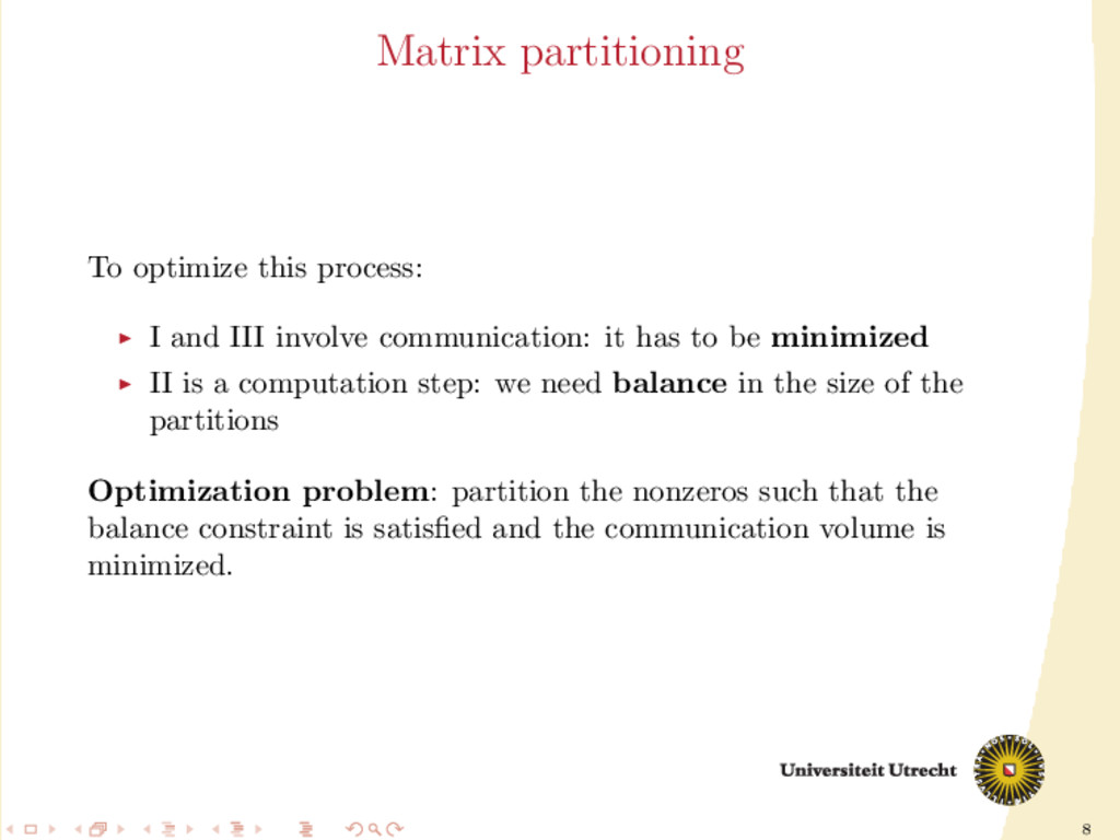 8 Matrix partitioning To optimize this process:...