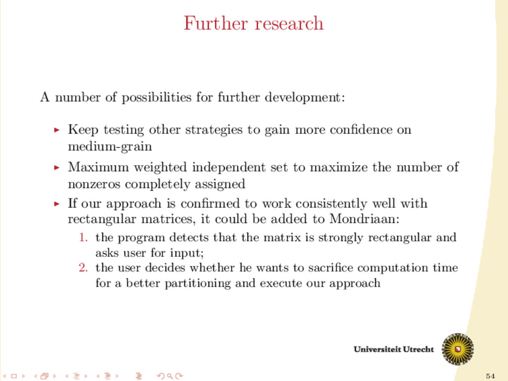 54 Further research A number of possibilities f...