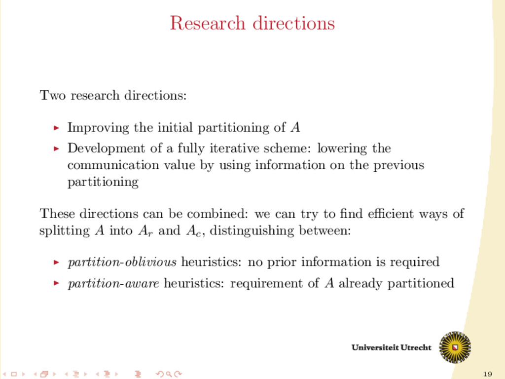 19 Research directions Two research directions:...