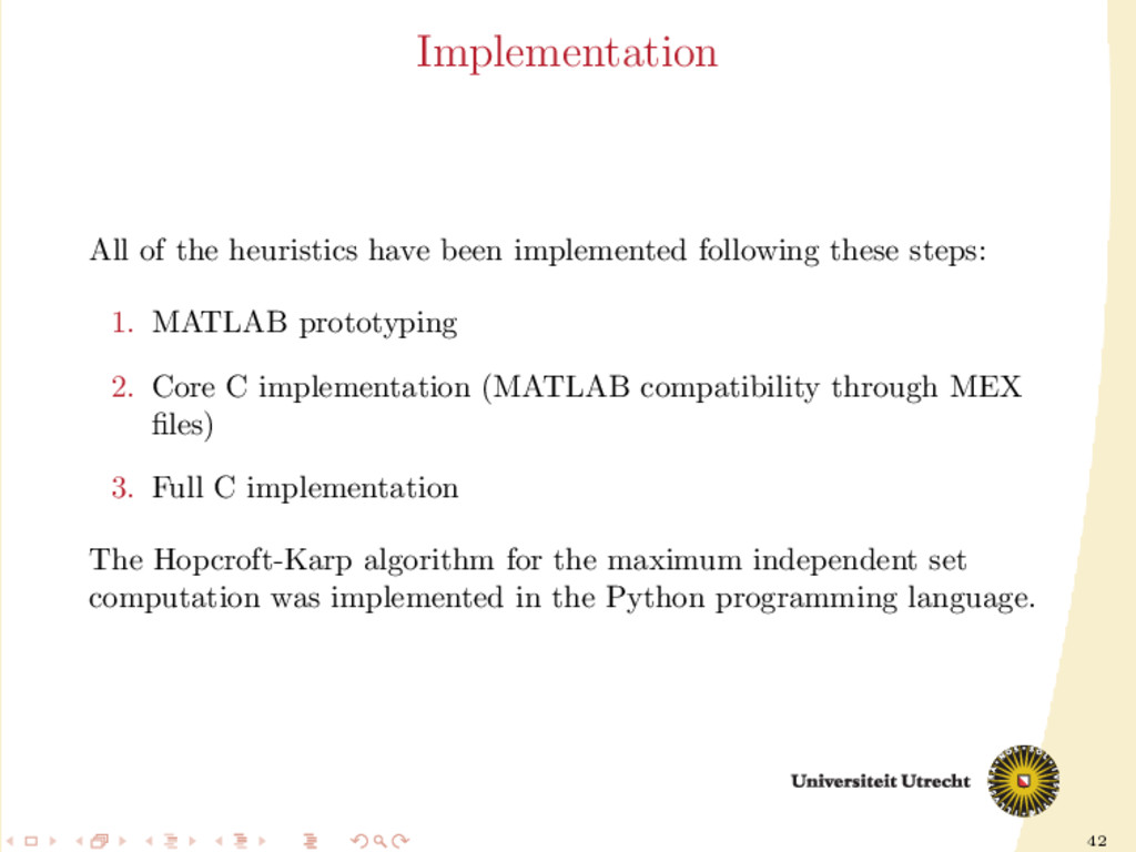 42 Implementation All of the heuristics have be...