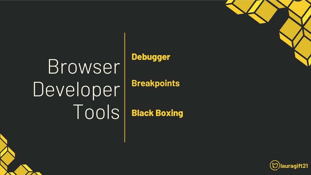 Browser Developer Tools lauragift21 Debugger Bl...