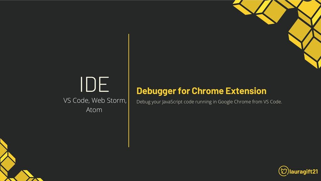 IDE lauragift21 Debugger for Chrome Extension V...