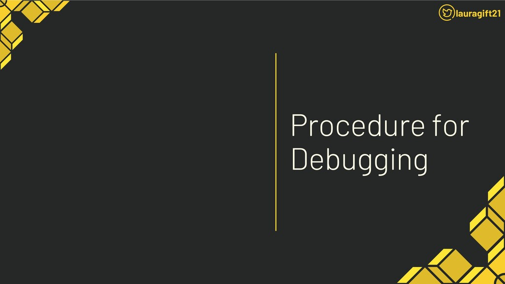 Procedure for Debugging lauragift21