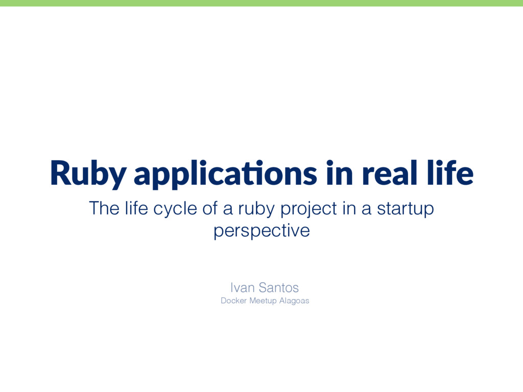 The life cycle of a ruby project in a startup p...