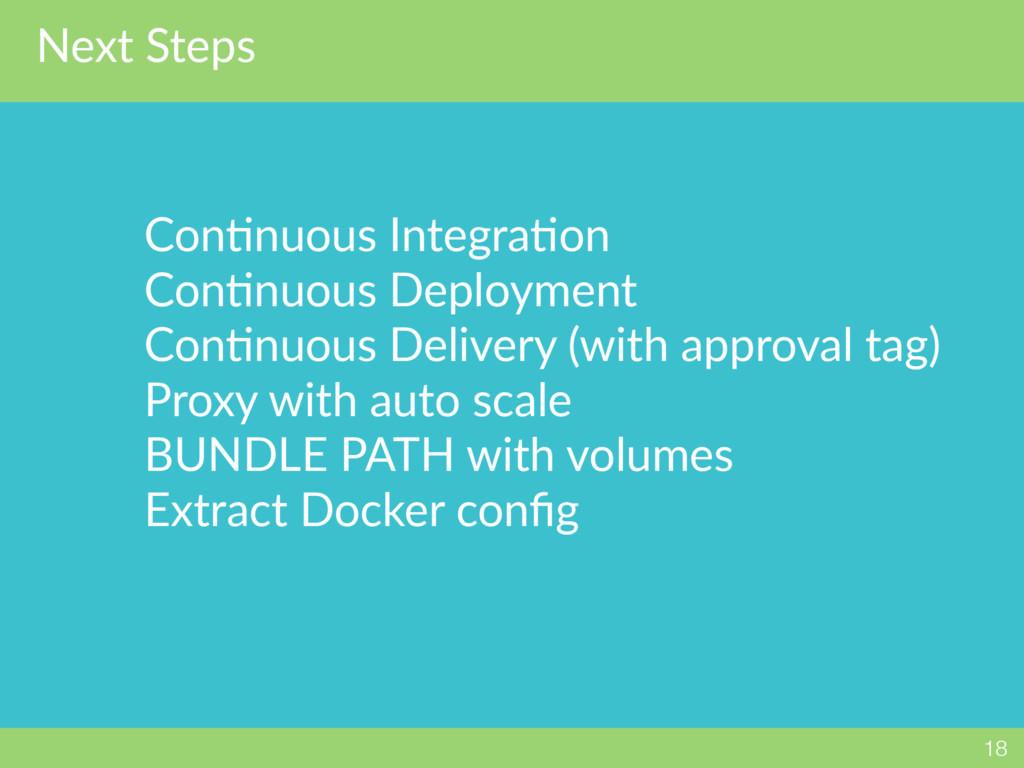 Next Steps 18 ConNnuous IntegraNon ConNnuous De...