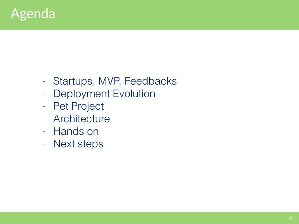 Agenda 4 - Startups, MVP, Feedbacks - Deploymen...
