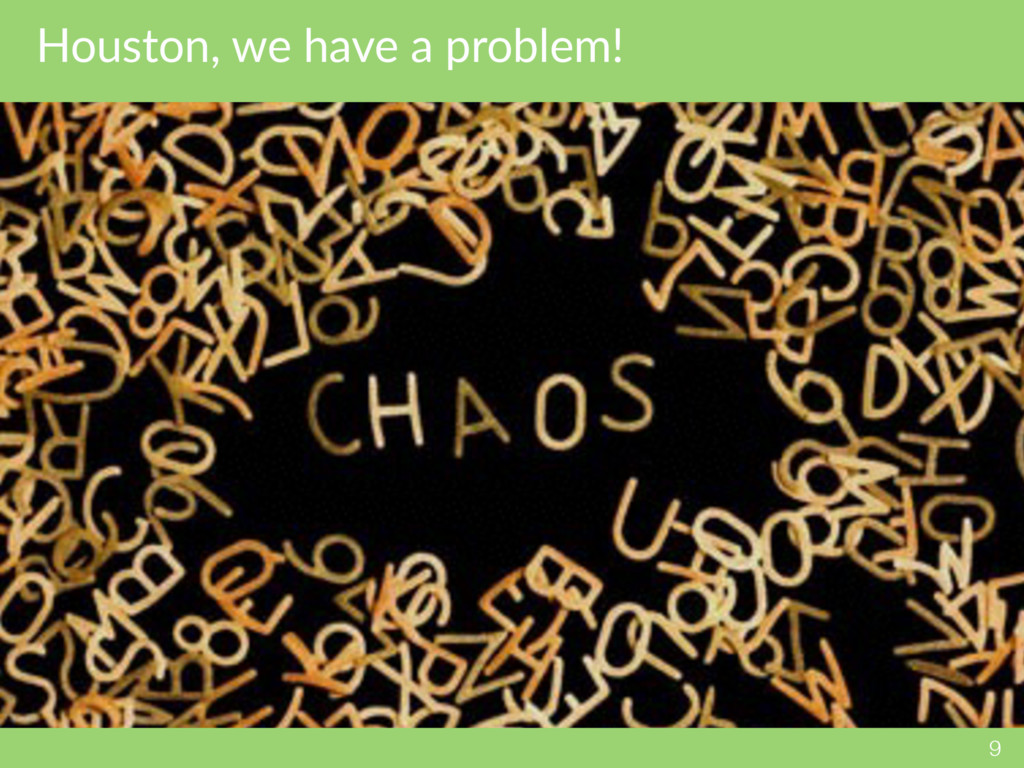 Houston, we have a problem! 9