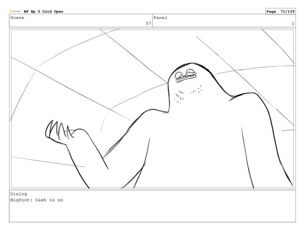 Scene 57 Panel 1 Dialog Bigfoot: Cash is so BF ...
