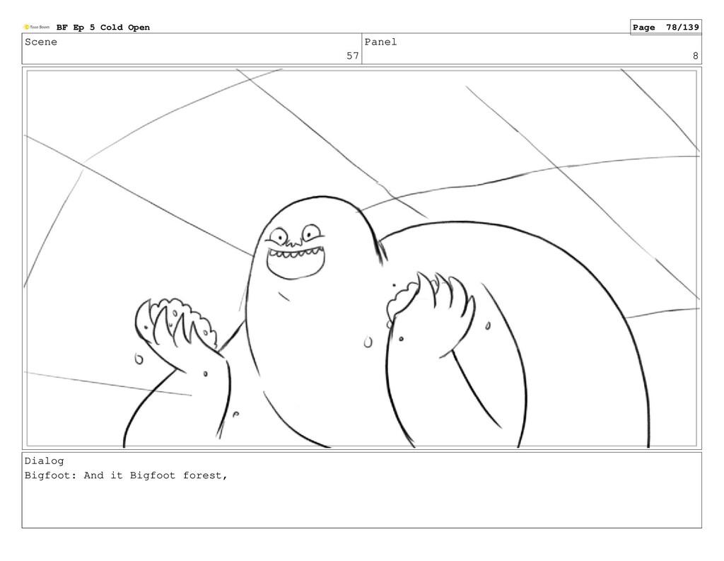 Scene 57 Panel 8 Dialog Bigfoot: And it Bigfoot...