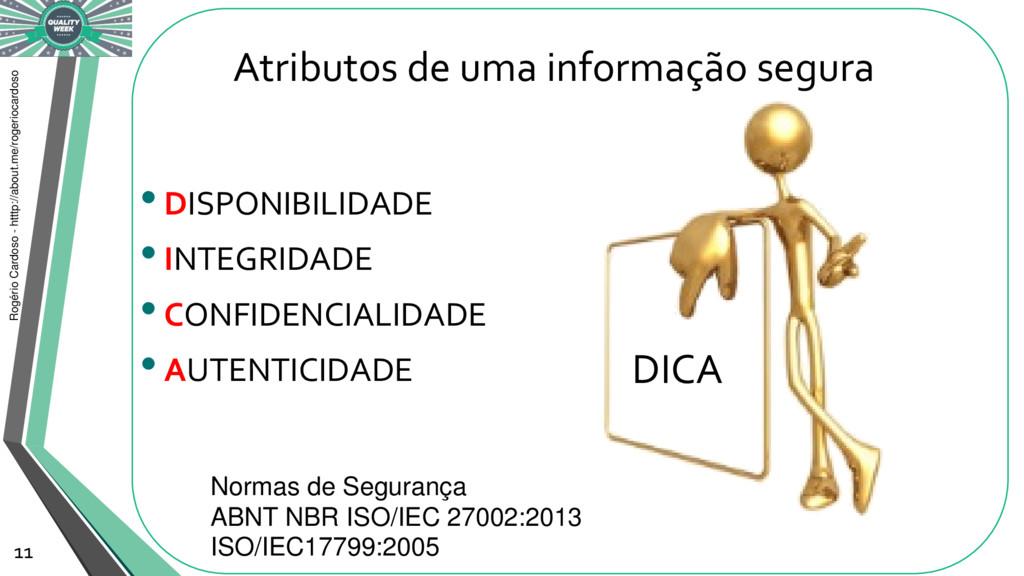 Atributos de uma informação segura •DISPONIBILI...