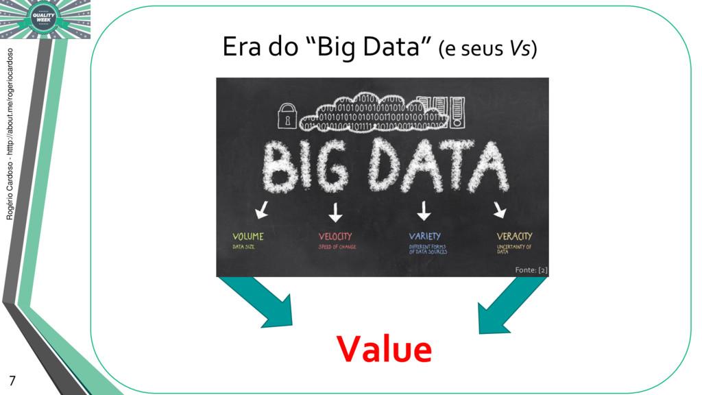 """Era do """"Big Data"""" (e seus Vs) Rogério Cardoso -..."""