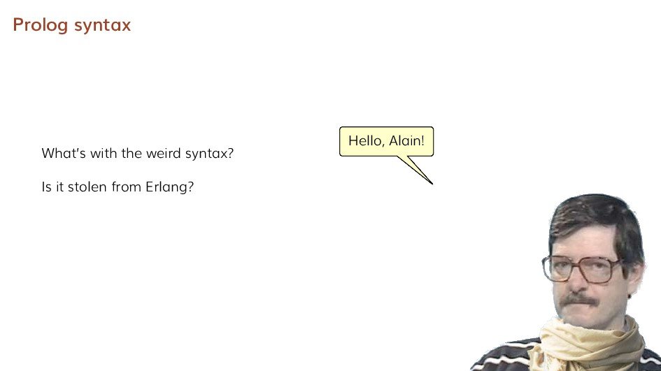 Prolog syntax What's with the weird syntax? Is ...