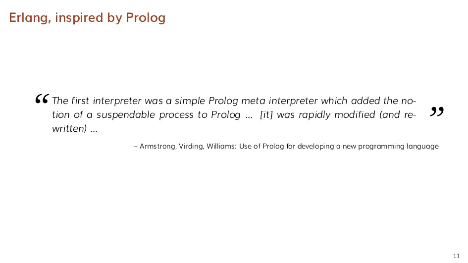 """Erlang, inspired by Prolog """" The first interpre..."""