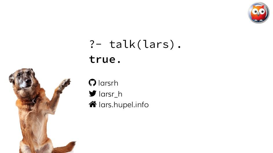 ?- talk(lars). true.  larsrh  larsr_h  lars....