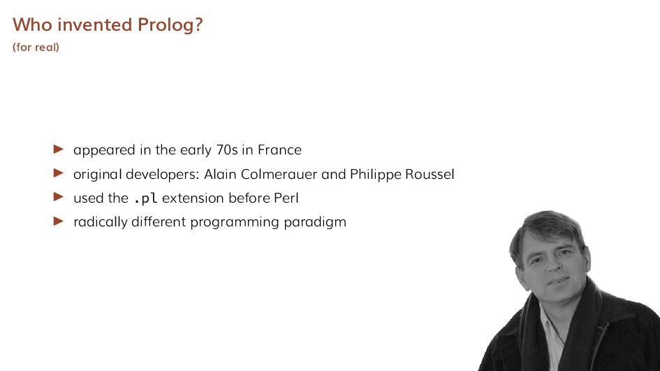 Who invented Prolog? (for real) appeared in the...