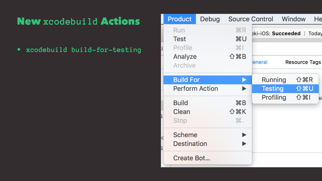 New xcodebuild Actions • xcodebuild build-for-t...