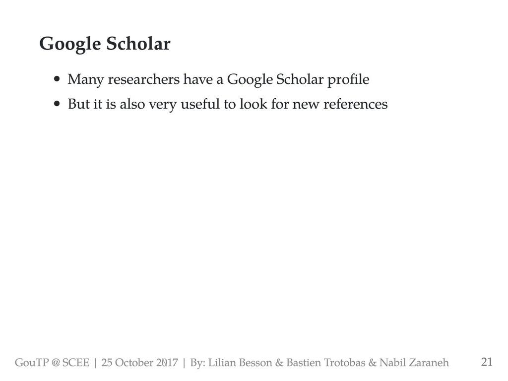 Google Scholar Many researchers have a Google S...