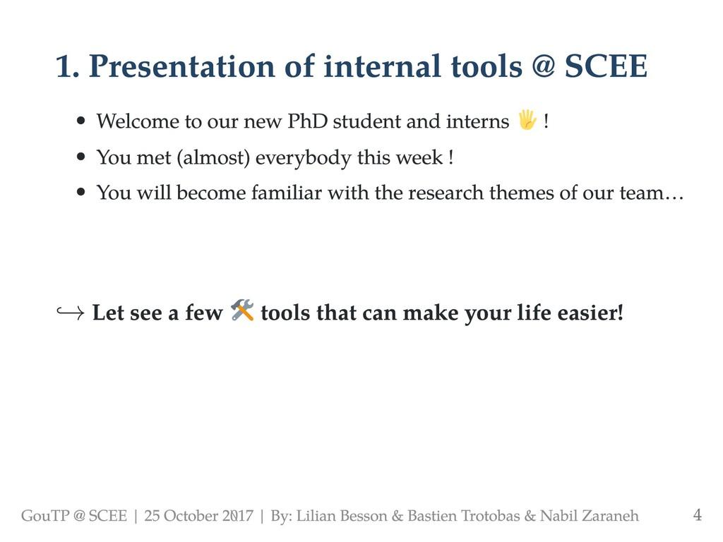 1. Presentation of internal tools @ SCEE Welcom...