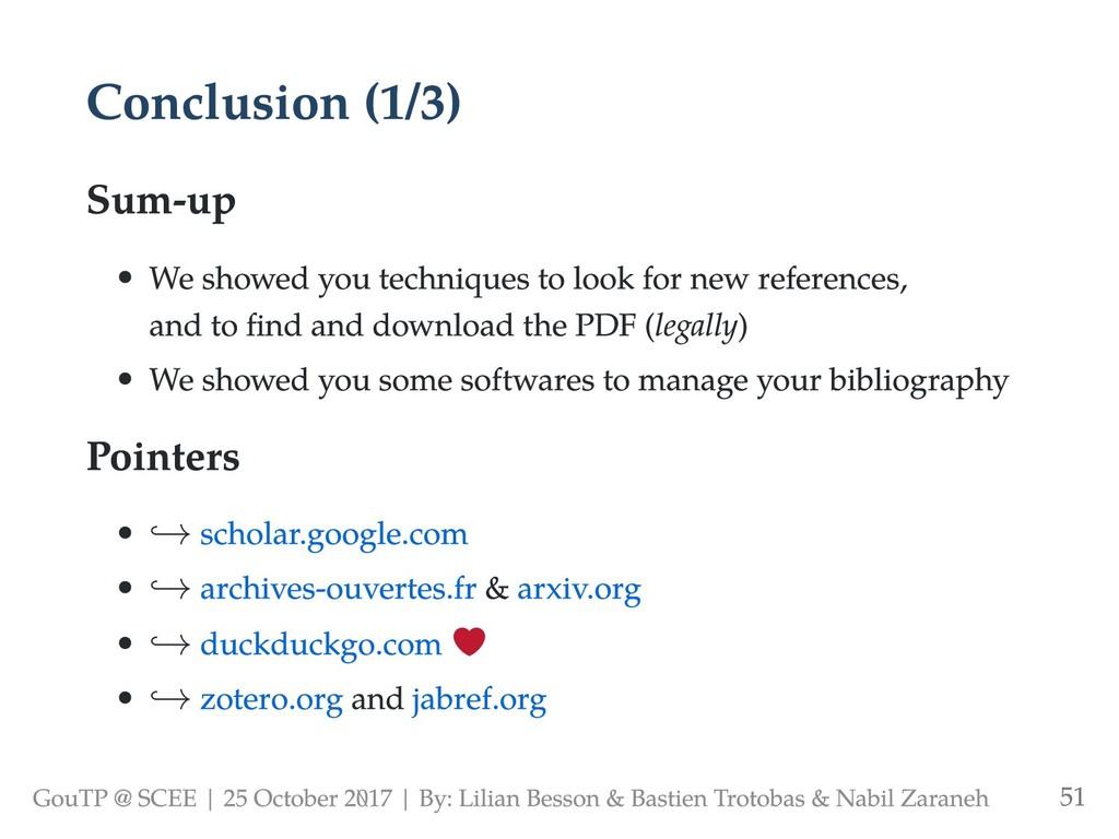 Conclusion (1/3) Sum-up We showed you technique...