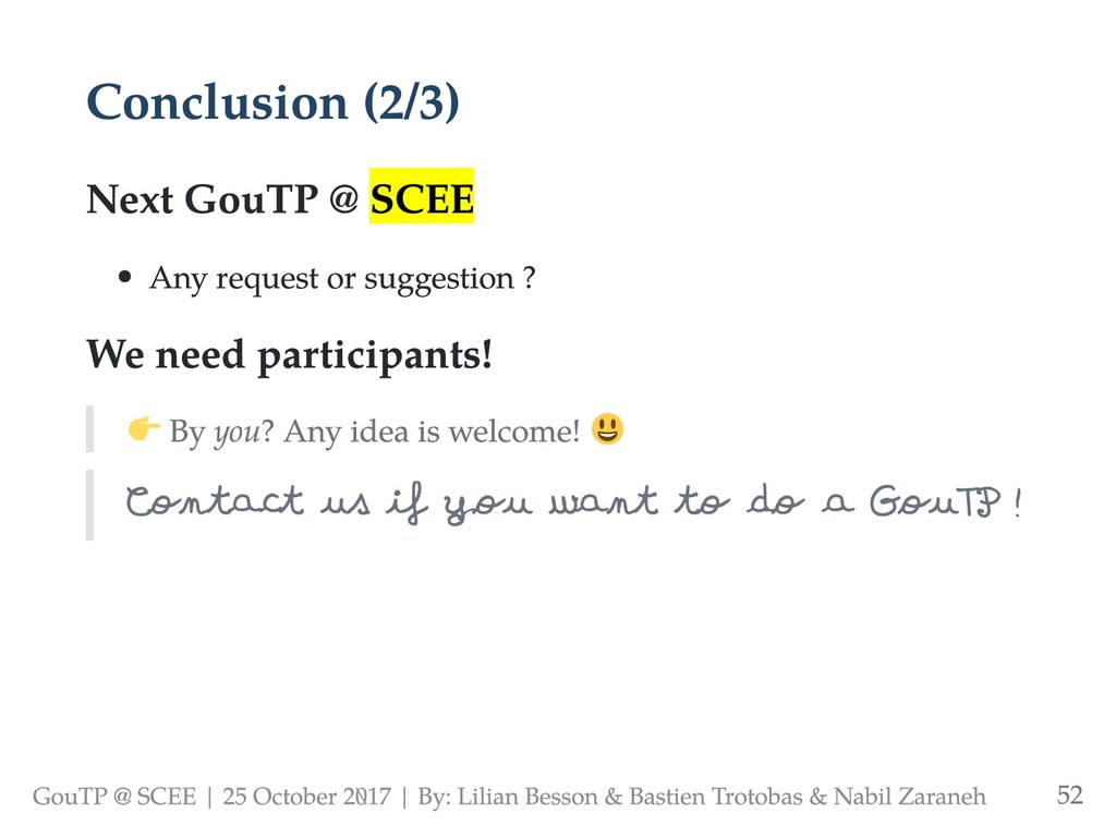 Conclusion (2/3) Next GouTP @ SCEE Any request ...