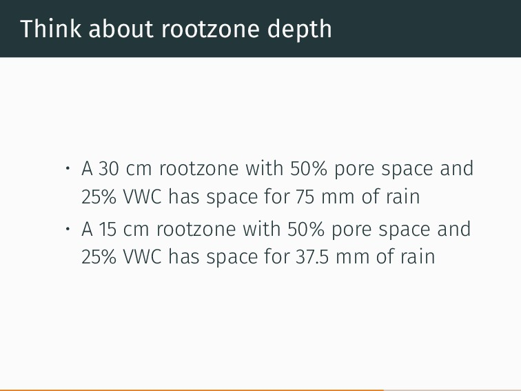 Think about rootzone depth • A 30 cm rootzone w...