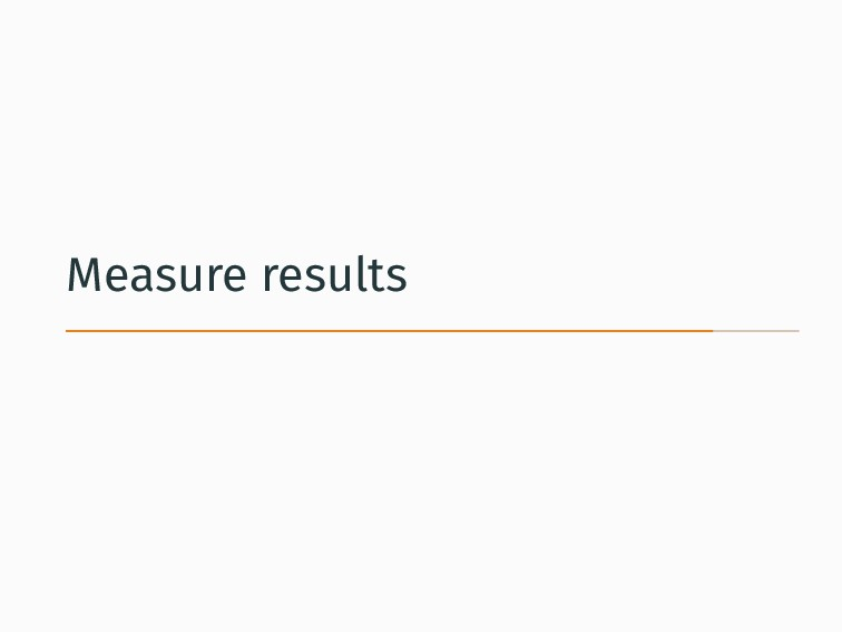 Measure results