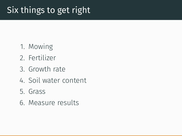 Six things to get right 1. Mowing 2. Fertilizer...