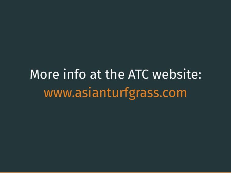 More info at the ATC website: www.asianturfgras...
