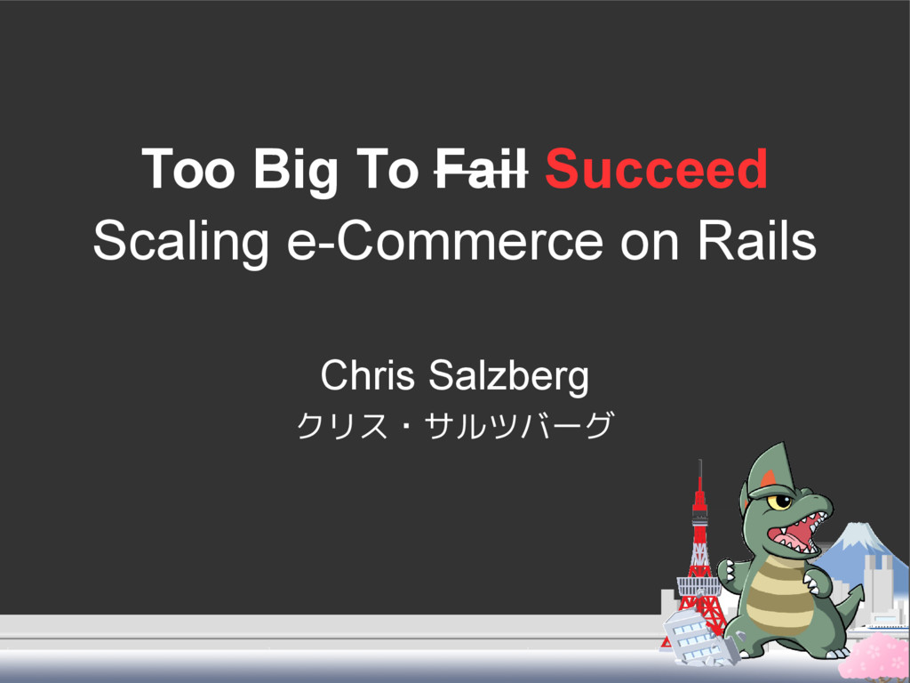 Too Big To Fail Succeed Scaling e-Commerce on R...