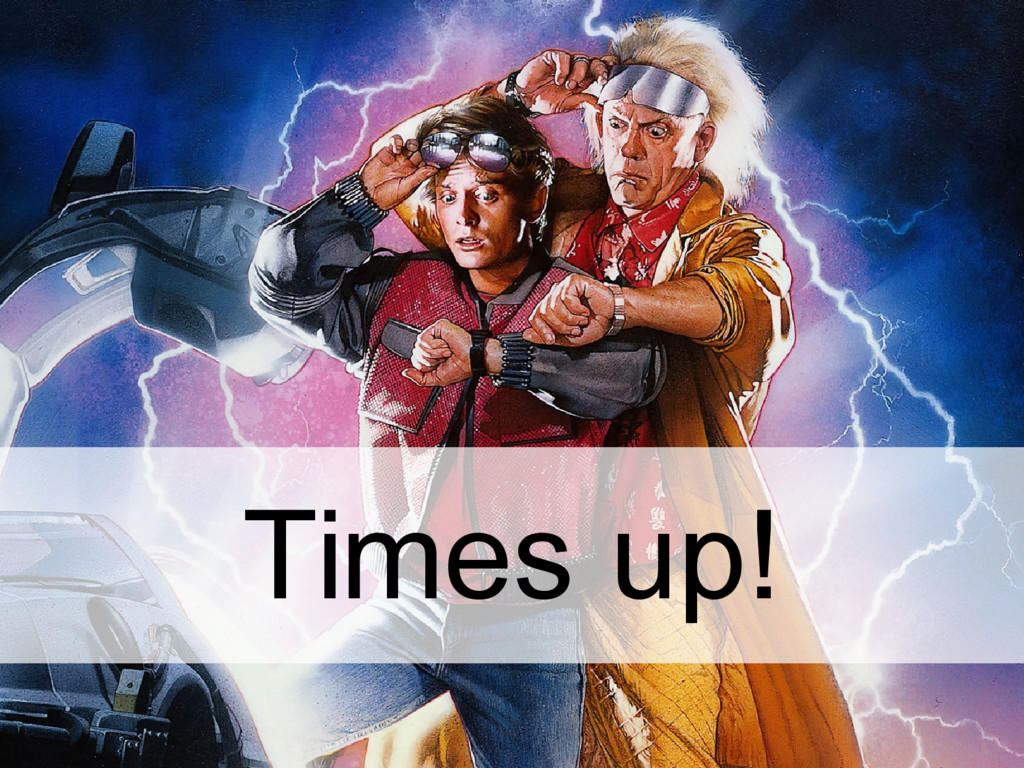Times up!