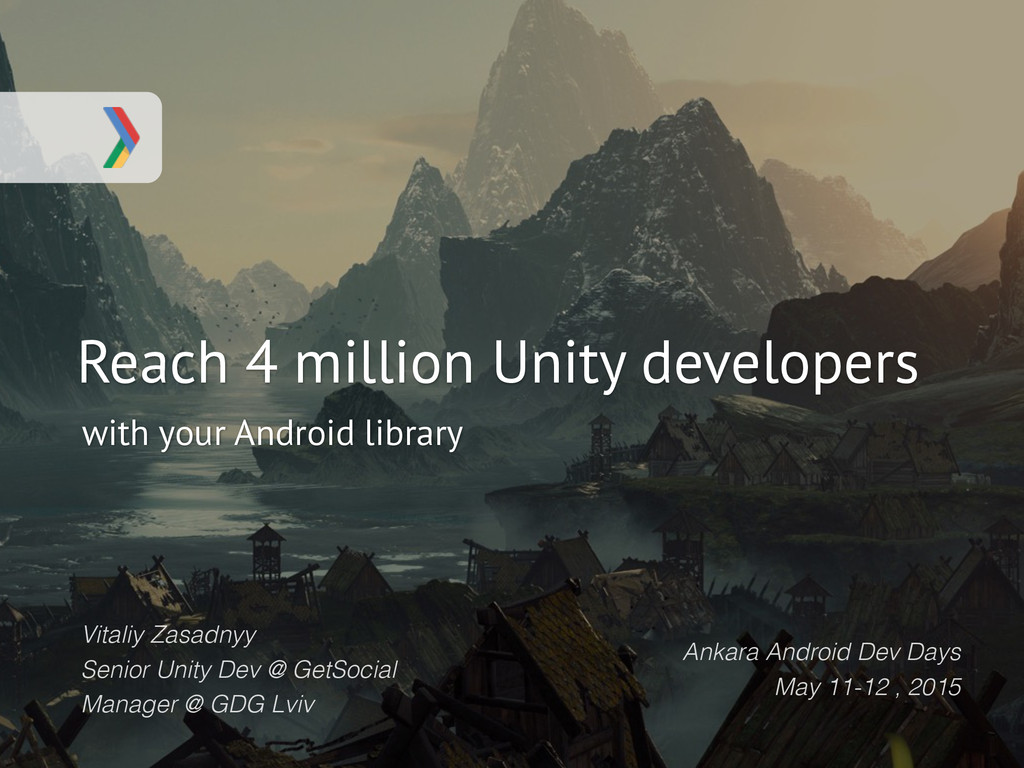 Reach 4 million Unity developers with your Andr...