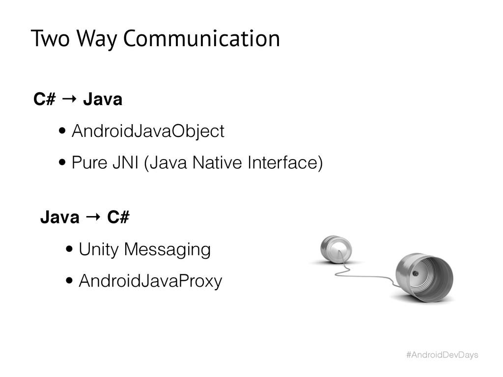 #AndroidDevDays C# → Java • AndroidJavaObject •...