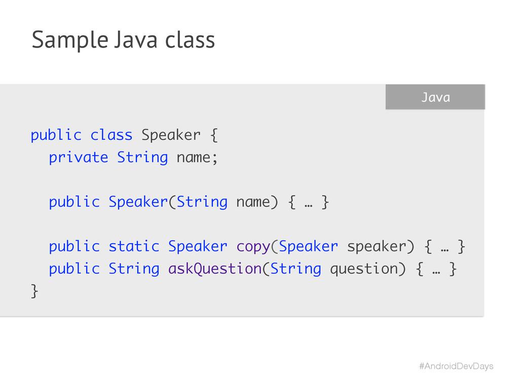 #AndroidDevDays Sample Java class public class ...