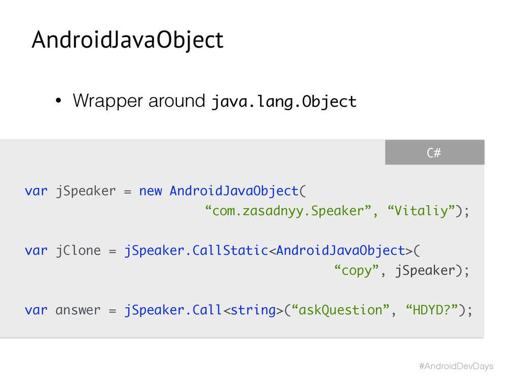 #AndroidDevDays C# var jSpeaker = new AndroidJa...