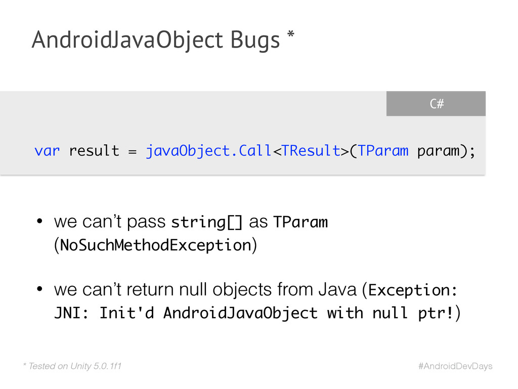 #AndroidDevDays AndroidJavaObject Bugs * var re...