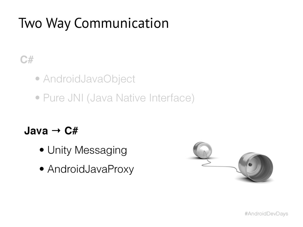 #AndroidDevDays C# • AndroidJavaObject • Pure J...